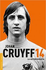 """No se puede hablar de literatura culé sin hablar de """"14. La autobiografía"""", de Johan Cruyff"""": Booket."""