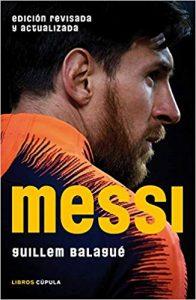 """No se puede hablar de literatura culé sin hablar de """"Messi"""", de Guillem Balagué: Libros Cúpula."""