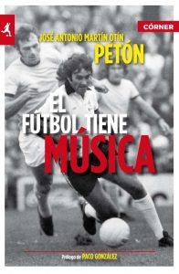 """Portada del libro """"El fútbol tiene música"""", de José Antonio Martín Otín Petón: Córner."""