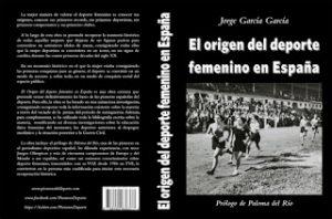 """Contraportada y portada de """"El origen del deporte femenino en España"""", de Jorge García."""