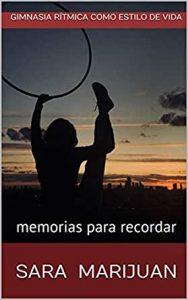 """Portada del libro """"Gimnasia rítmica como estilo de vida"""", de Sara Marijuan: Independetly Published."""